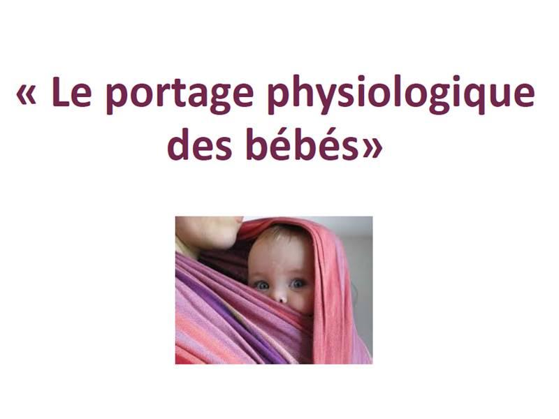 Conférence/Débat, sur le Portage physiologique des bébés - Mardi 29 mai 2018 de 19h à 22h